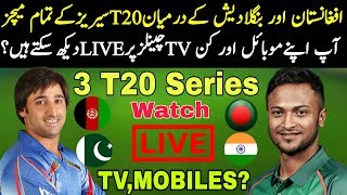 Afghanistan Vs Bangladesh T20 Series  2018 Live Streaming And Live Telecolast Channels | TV,MOBILES