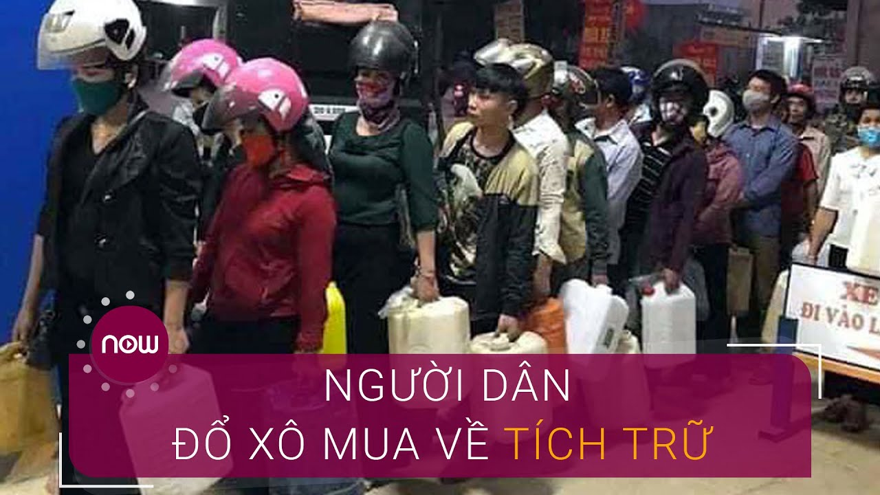 Xăng xuống giá, người dân đổ xô mua về tích trữ   VTC Now