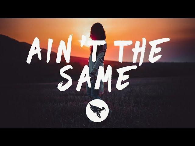 Lost Kings - Ain't The Same (Lyrics) ft. CXLOE