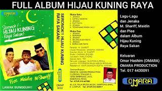 FULL ALBUM HIJAU KUNING RAYA SAKAN M. Shariff Piee dan Maidin - Lagu Jenaka keluaran OMARA