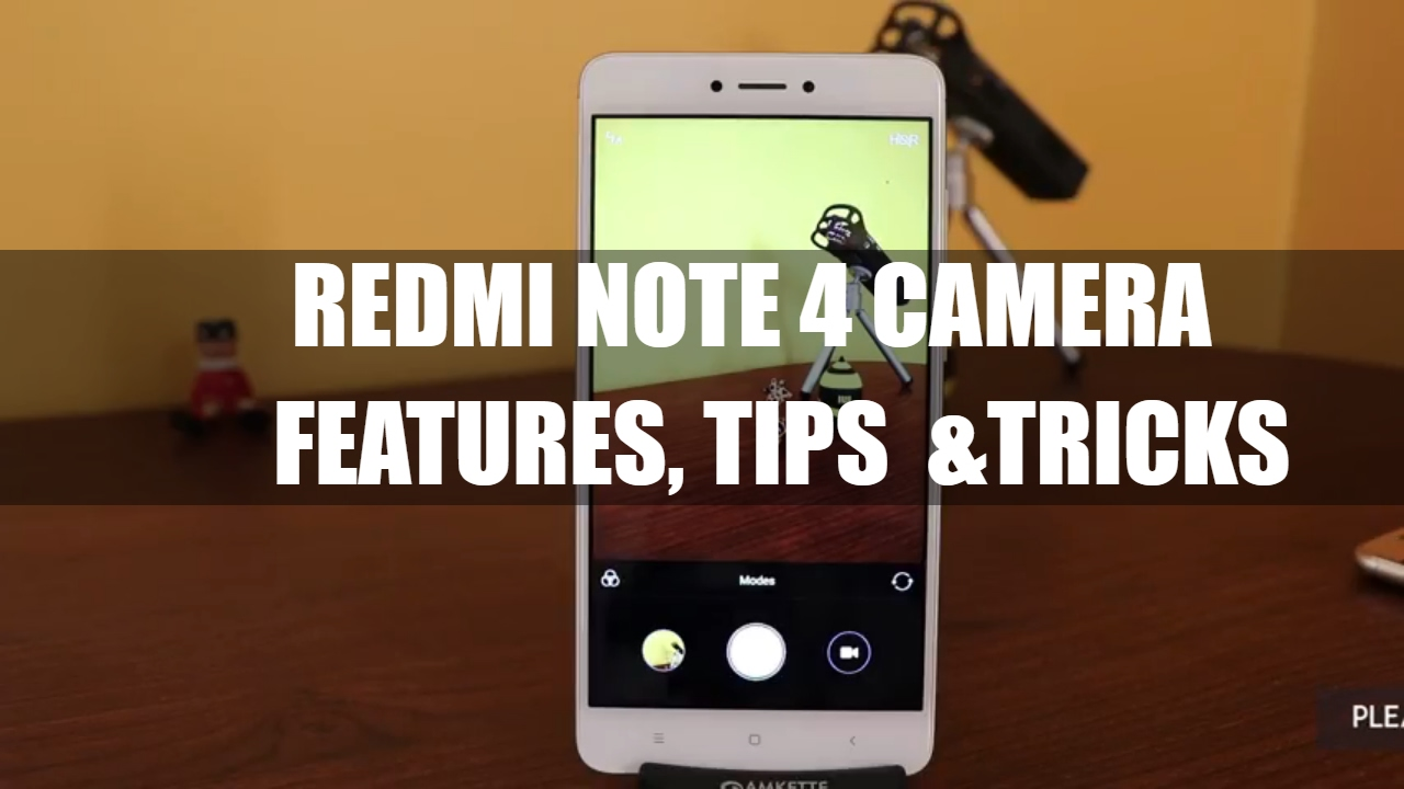 Xiaomi Redmi Note 4 Tips And Tricks: Redmi Note 4 Camera Features, Tips And Tricks