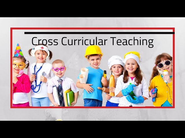Cross-Curricular Teaching - Why and how to use it