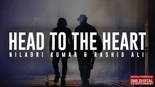 Head to the Heart | A Single by Niladri Kumar & Rashid Ali