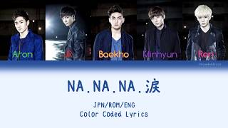 [3.64 MB] NU'EST (뉴이스트) - NA.NA.NA.涙 (Color Coded JPN/ROM/ENG Lyrics)