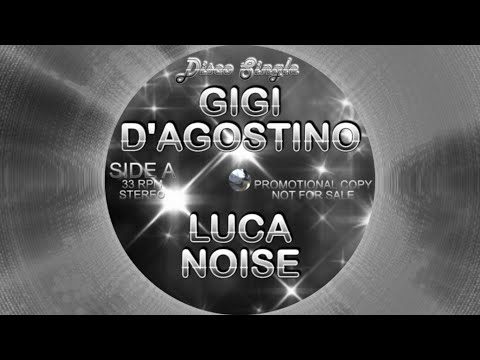 Gigi D'Agostino & Luca Noise – I can't live without you
