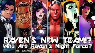 RAVEN LEAVES THE TITANS!? - Who Are Raven's Night Force?