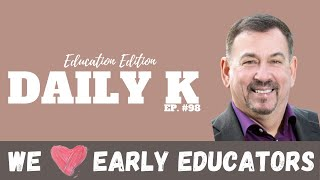 Supporting the Success of Early Educators | Daily K. Ep. 98 | Jim Bowler | ESGI Software  | KT TEEV