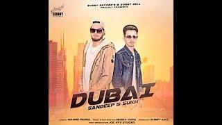 Dubai || Sandeep And Sukh || Lyrical Audio || New Song 2018 || Sunny Records