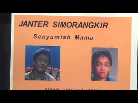 JANTER SIMORANKIR - 'Senyumiah Mama'