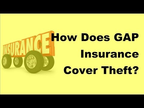 2017 GAP Insurance Basics  |  How Does GAP Insurance Cover Theft