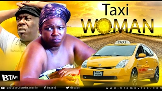 TAXI WOMAN - LATEST NOLLYWOOD MOVIE