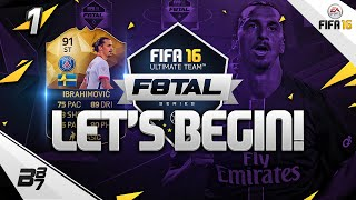 FIFA 16 | F8TAL! IF IBRAHIMOVIC! LETS GET STARTED! #1
