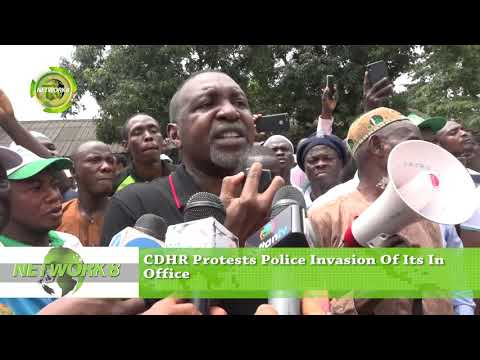 CDHR PROTESTS POLICE INVASION OF ITS OFFICE IN LAGOS