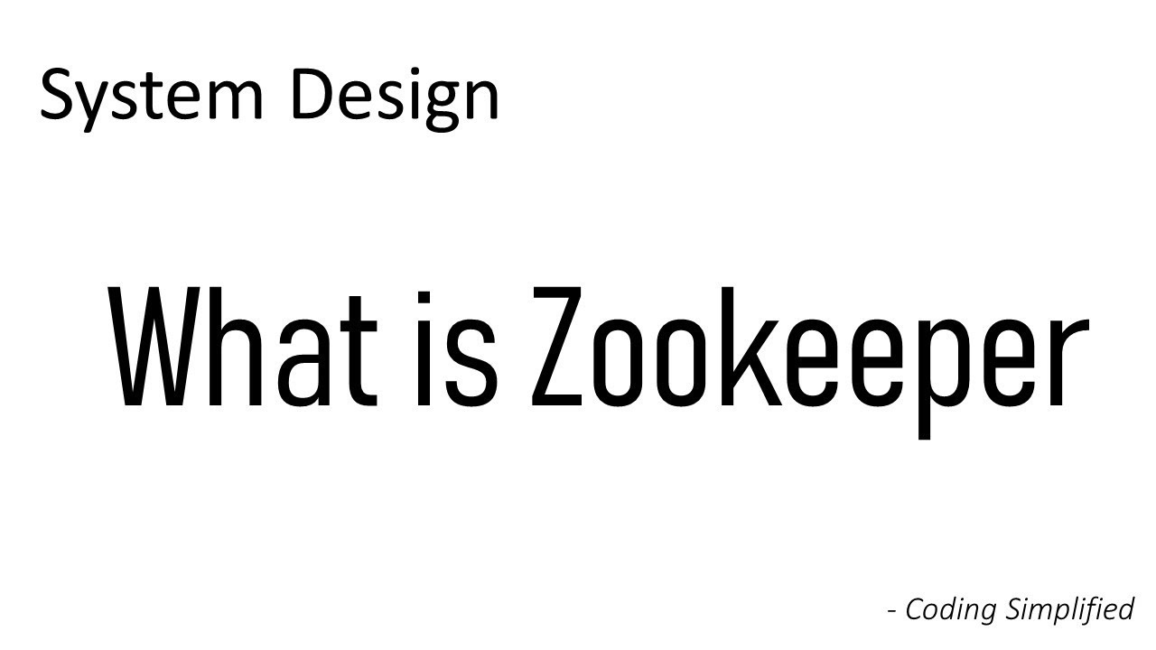 Zookeeper - System Design | What is Zookeeper