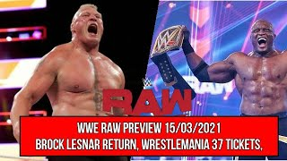 Brock Lesnar Return, WrestleMania 37 Tickets, Bad Bunny,WWE RAW Preview 15/03/2021