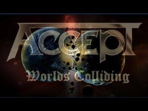 Accept - Worlds colliding