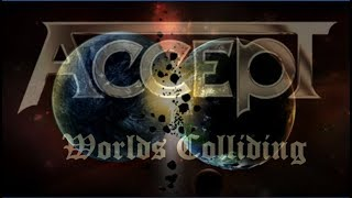 Accept - Worlds colliding