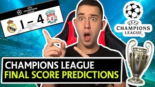 CHAMPIONS LEAGUE FINAL SCORE PREDICTIONS & PREVIEW - REAL MADRID 1 - 4 LIVERPOOL !