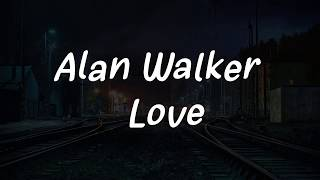 Download Alan Walker - Love ( Lyrics ) Mp3