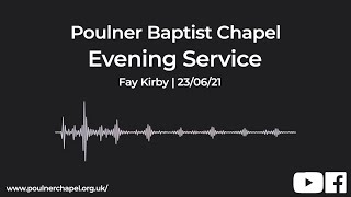 Evening Service 23rd June   Fay Kirby