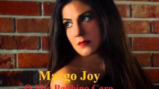 O Mio Babbino Caro recorded by Margo Joy