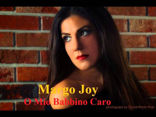 O Mio Babbino Caro recorded by Margo Joy