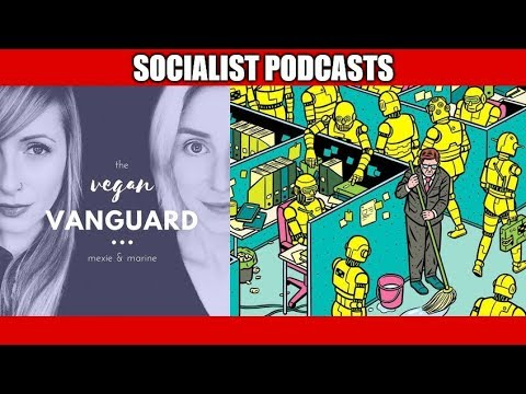 The Vegan Vanguard E08: Universal Basic Income; Panacea or Dystopia?