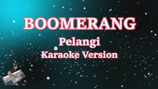 Download lagu Karaoke Boomerang- Pelangi (Karaoke Tanpa Vocal)