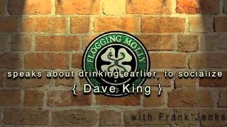 21. Dave King speaks about drinking earlier to socialize