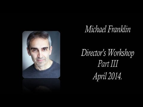 Working with Actors On The Film Set - Michael Franklin's Directors Workshop Part 3