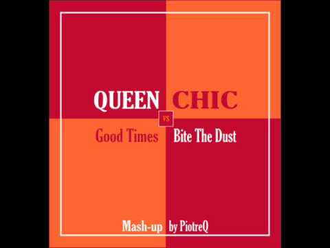 Queen Vs Chic - Good Times Bite The Dust (Mash-up By PiotreQ)