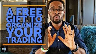 FOREX TRADING - A FREE GIFT To Organize Your Trading