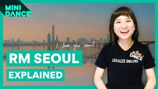 """BTS RM """"Seoul"""" Explained by a Korean Fan (with Maps!)"""