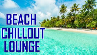 Lounge music 2020 Chill out on the beach in the Maldives
