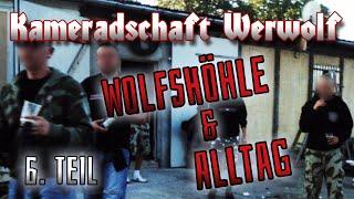 Wie sieht mein Tag aus als NeoNazi | Kameradschaft Werwolf- Teil 6