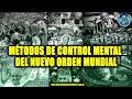 MÉTODOS DE CONTROL MENTAL DEL NUEVO ORDEN MUNDIAL
