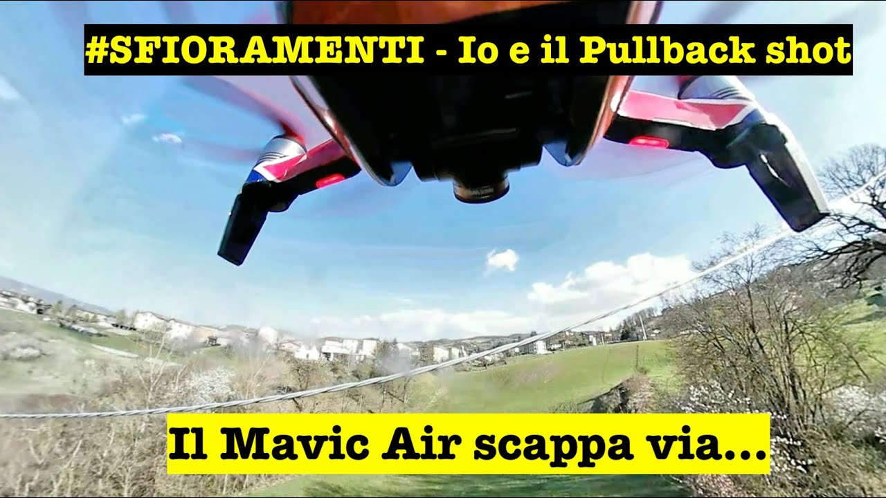 Sfioramenti #02 - Avvicinamento al PullBack Shot... Il Mavic Air scappa via...
