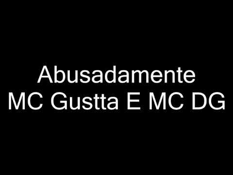 MC Gustta E MC DG - Abusadamente (letra)