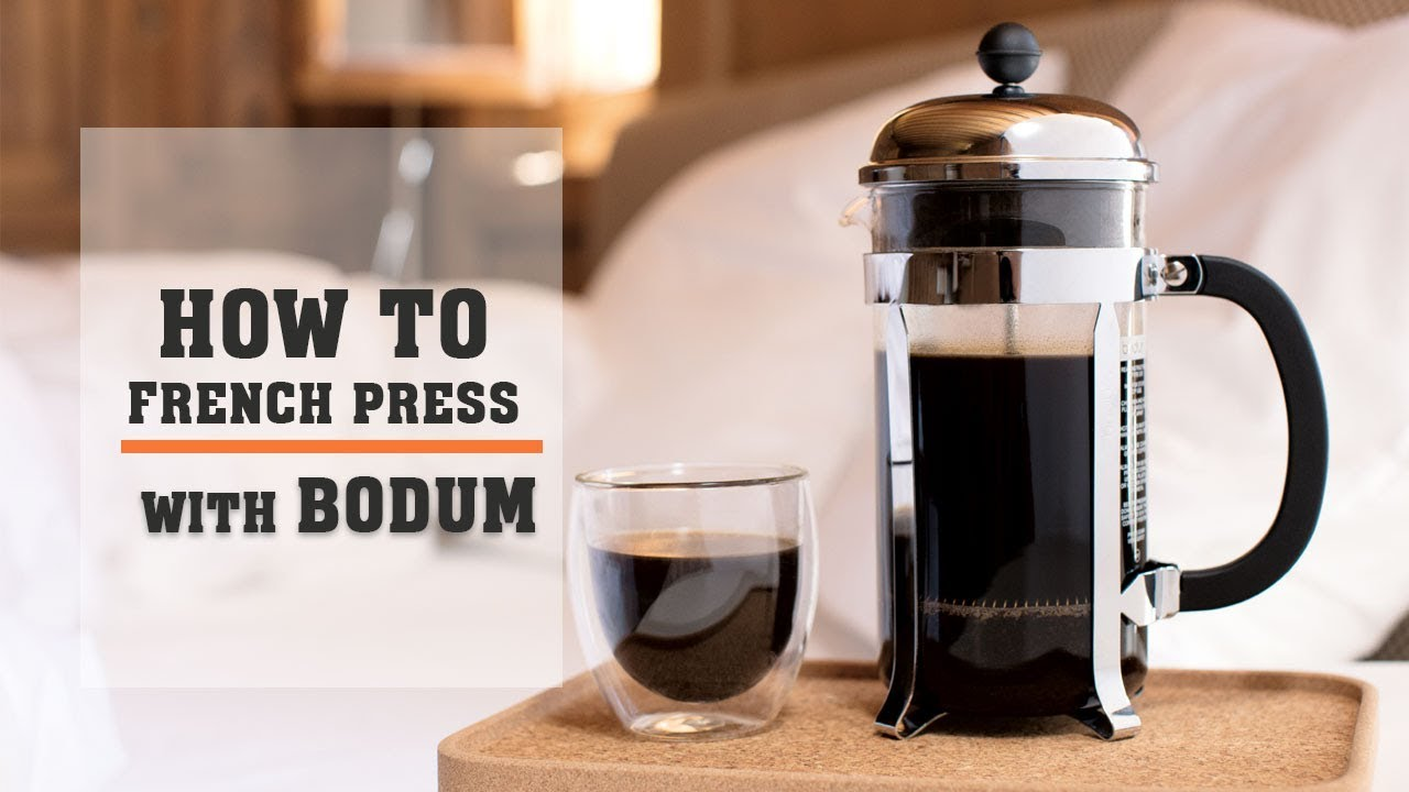 How To Brew Coffee Using A Bodum French Press Instructions