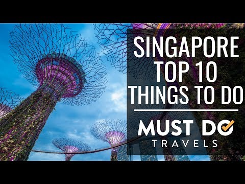 Top 10 Things To Do In Singapore   Must Do Travels