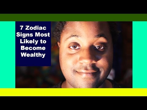 The 7 Zodiac Signs Most Likely to Become Wealthy (or Rich) 👑 [Men & Women]