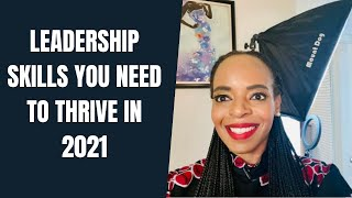 Leadership Skills You Need to Thrive in 2021 (Part 1)