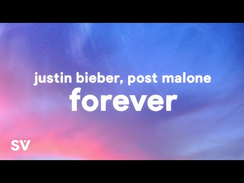 Justin Bieber, Post Malone - Forever (Lyrics) Ft. Clever