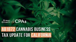 AB1872 Cannabis Business Tax Update for California
