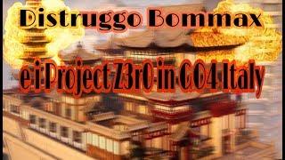 Distrutti BOMMAX e I Project Z3r0 IN GO4 Italy