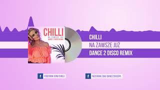 CHILLI - Na Zawsze Już (Dance 2 Disco Remix) [ Audio]