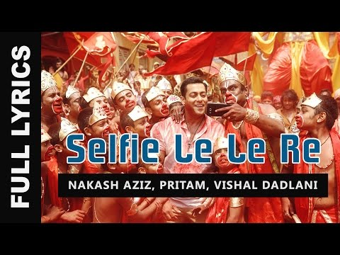 Selfie Le Le Re Song Lyrics - Bajrangi...