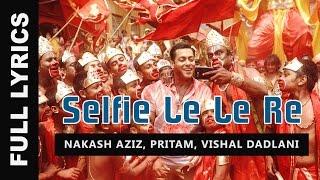 Selfie Le Le Re Song Lyrics - Bajrangi Bhaijaan (2015) | Salman Khan