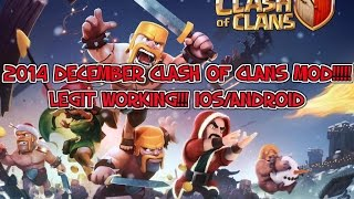 2014-2015 DECEMBER CLASH OF CLANS MOD!!!!LEGIT AND WORKING IOS/ANDROID