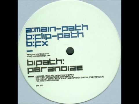 Bipath - Paranoize (Flip Path)